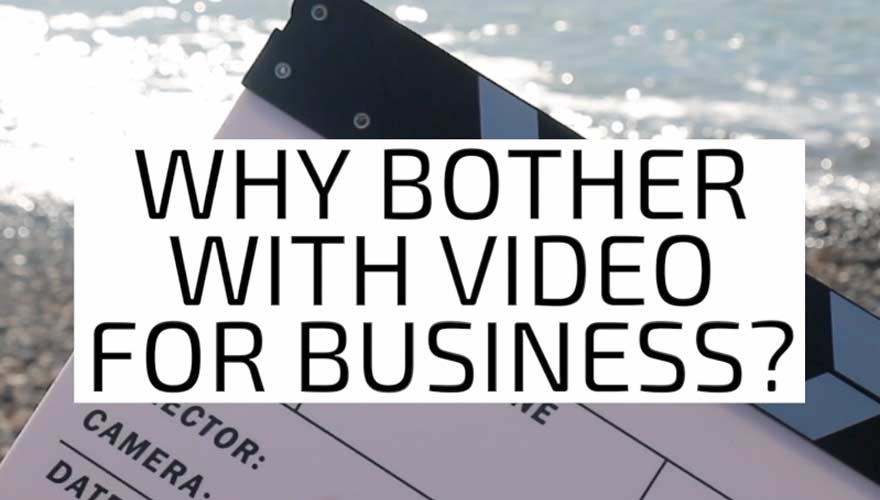 Why bother with video for business?