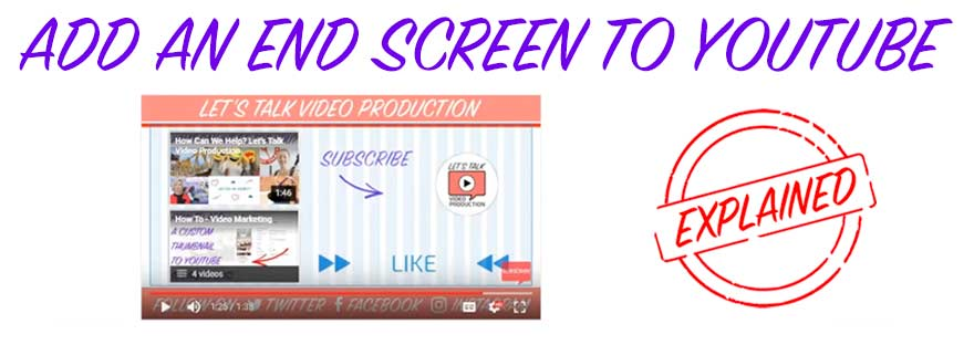How To Add An End Screen To YouTube